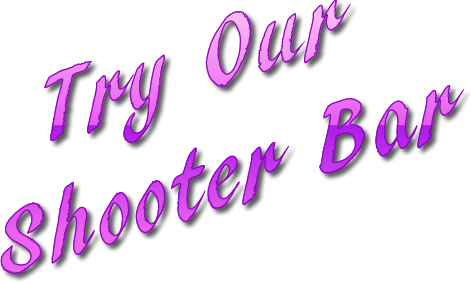Try Our Shooter Bar